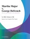 Martha Major V George Defrench