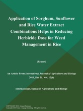 Application of Sorghum, Sunflower and Rice Water Extract Combinations Helps in Reducing Herbicide Dose for Weed Management in Rice (Report)
