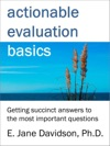 Actionable Evaluation Basics Getting Succinct Answers To The Most Important Questions Minibook