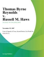 Thomas Byrne Reynolds V. Russell M. Haws
