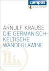 Die Germanisch-keltische Wanderlawine