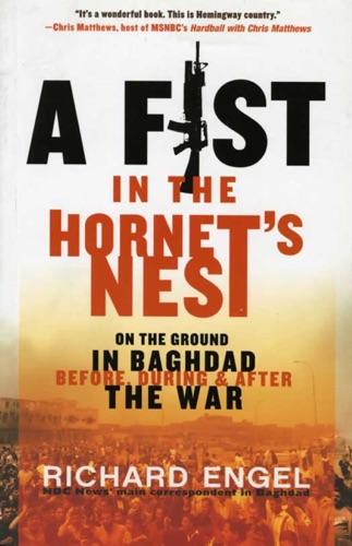 A Fist in the Hornet's Nest - Richard Engel - Richard Engel