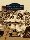 Mexican Americans In Wilmington
