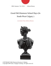 Good Old Glenmore School Days (In South-West Calgary )