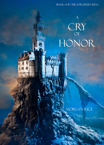 Morgan Rice - A Cry of Honor (Book #4 in the Sorcerer's Ring)
