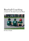 Baseball Coaching A Guide For The Youth Coach And Parent