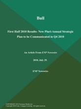 Bull: First Half 2010 Results- New Pluri-Annual Strategic Plan To Be Communicated In Q4 2010