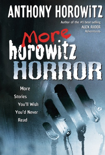 Anthony Horowitz - More Horowitz Horror