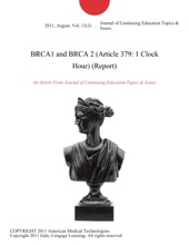 BRCA1 And BRCA 2 (Article 379: 1 Clock Hour) (Report)