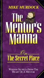THE MENTORS MANNA ON THE SECRET PLACE