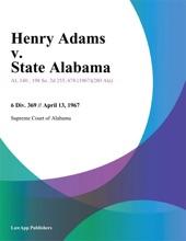 Henry Adams V. State Alabama