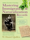 Mastering Immigration  Naturalization Records 2nd Edition