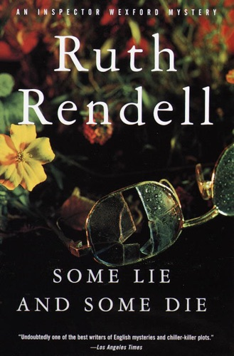 Ruth Rendell - Some Lie and Some Die