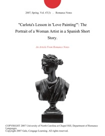 Carlota S Lesson In Love Painting The Portrait Of A Woman Artist In A Spanish Short Story