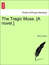 The Tragic Muse A Novel Vol I
