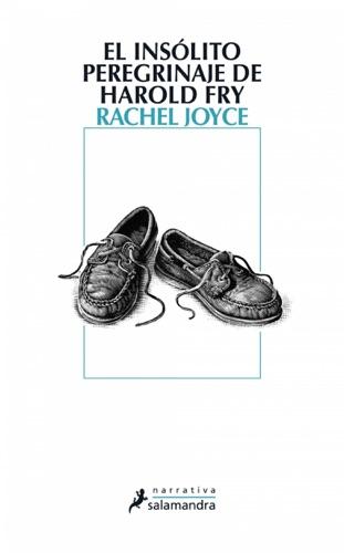 Rachel Joyce - El insólito peregrinaje de Harold Fry