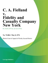 C. A. Fielland v. Fidelity and Casualty Company New York