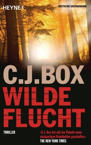 C. J. Box - Wilde Flucht