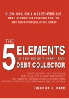 The 5 Elements Of The Highly Effective Debt Collector
