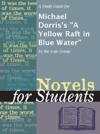 A Study Guide For Michael Dorris S A Yellow Raft In Blue Water