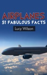 Airplanes 51 Fabulous Facts