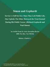 Simon And Gephardt: Service Vs Self-Service: Once They Left Public Life, One Upheld, The Other Betrayed The Trust Earned During His Public Career (Richard Gephardt And Paul Simon)