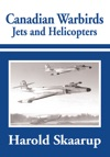 Canadian Warbirds - Jets And Helicopters