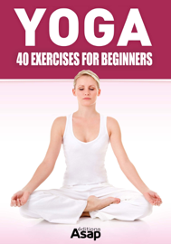 Yoga: 40 Exercises for Beginners book