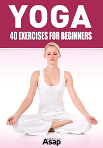 Yoga: 40 Exercises for Beginners Book Review