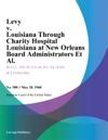 Levy V Louisiana Through Charity Hospital Louisiana At New Orleans Board Administrators Et Al