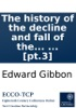 The history of the decline and fall of the Roman Empire: By Edward Gibbon, Esq; ... [pt.3]