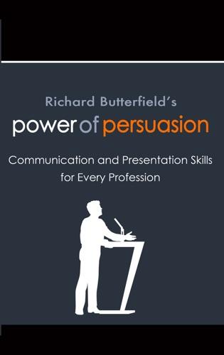 Richard Butterfield - Richard Butterfield's Power of Persuasion