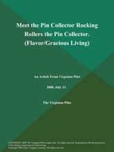 Meet the Pin Collector Rocking Rollers the Pin Collector (Flavor/Gracious Living)