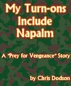 My Turn-ons Include Napalm