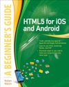 HTML5 For IOS And Android A Beginners Guide
