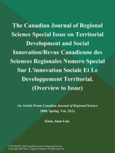 The Canadian Journal of Regional Science Special Issue on Territorial Development and Social Innovation/Revue Canadienne des Sciences Regionales Numero Special Sur L'innovation Sociale Et Le Developpement Territorial (Overview to Issue)