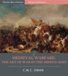 Medieval Warfare The Art Of War In The Middle Ages