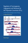 Regulation Of Carcinogenesis Angiogenesis And Metastasis By The Proprotein Convertases PCs