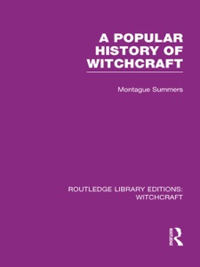 A Popular History of Witchcraft (RLE Witchcraft)