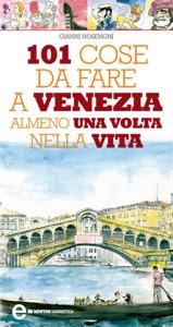 101 cose da fare a Venezia almeno una volta nella vita Book Cover