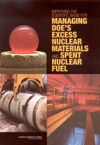 Improving The Scientific Basis For Managing DOEs Excess Nuclear Materials And Spent Nuclear Fuel