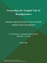 Unraveling the Tangled Tale of Brandpartners: Mysteries Pop up Everywhere in Story of Closed Rochester Firm (Investigation)
