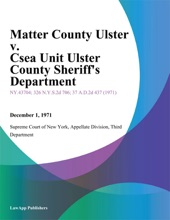 Matter County Ulster V. Csea Unit Ulster County Sheriff's Department