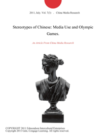 Stereotypes of Chinese: Media Use and Olympic Games.