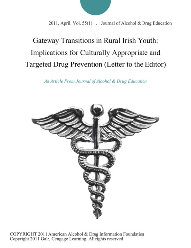 Journal of Alcohol&Drug Education - Gateway Transitions in Rural Irish Youth: Implications for Culturally Appropriate and Targeted Drug Prevention (Letter to the Editor)