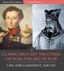 Classic Military Treatises: On War and The Art of War
