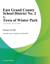 East Grand County School District No. 2 v. Town of Winter Park