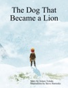 The Dog That Became A Lion