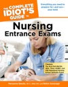 The Complete Idiots Guide To Nursing Entrance Exams