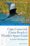 Explorers Guide Cape Canaveral Cocoa Beach  Floridas Space Coast A Great Destination Second Edition